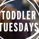 toddler tuesdays